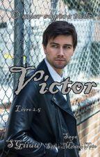 (Completo) Victor. - Saga Sob O Mesmo Teto. - Livro 2.5 by SGiiuu