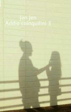 Addio Coinquilini 3 by httpjend