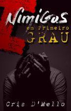 Inimigos Em Primeiro Grau by CrisleneMello