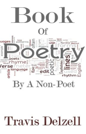 Book Of Poetry By A Non-Poet by teavodelzell