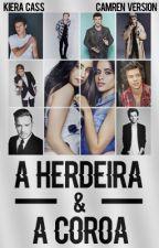 A Herdeira & A Coroa | camren by cabellodrugs