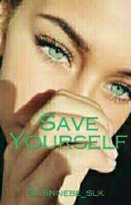 Save Yourself ||L.T.-Z.M.|| by snnebe_slk