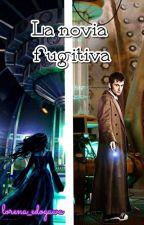 La novia fugitiva (Dark 10 Doctor y Tú) by lorena_edogawa