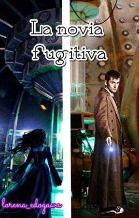 La novia fugitiva (Dark|10 Doctor y Tú) by lorena_edogawa