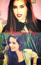 Protecting You (Editing) by hm4ever