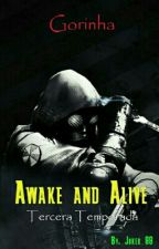 Awake and Alive - Gorinha 3T   by _Joker_99