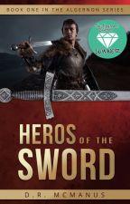 Heros of the Sword (#TEAwards Winner in Fantasy) by memyselfi82