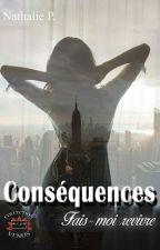 """Conséquences tome 1   """" Fais-moi revivre"""" (sous contrat d'édition) by Nathalivre"""