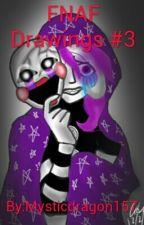 FNAF Drawings #3 by Mysticdragon157