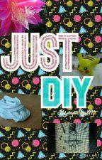 Just DIY✔ by KristenSkye2444