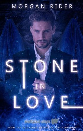 Stone In Love | Book 1 by neverfakeit