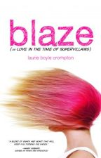 Blaze (or Love in the Time of Supervillains) by LaurieBoyleCrompton