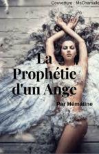 La Prophétie d'un Ange by Hematine