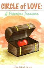 Circle of Love: A Priceless Treasure by chelitabiees
