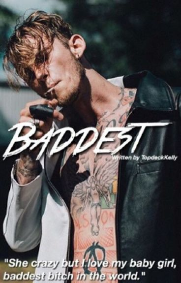 Baddest || MGK