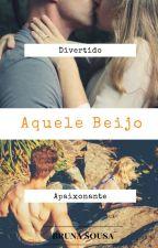 Aquele Beijo by BrunaKSousa
