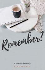 Remember? by Blackbeaar