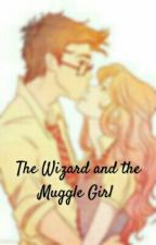 The Wizard and the Muggle Girl by malfoysdarkness