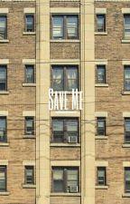 Save Me - B1 & B2  by Kimnaynay