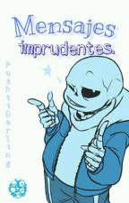 Mensajes imprudentes. [SansxLectora] by PushtiDarling