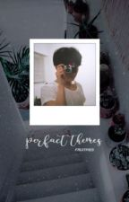 + PERFACT THEMES. °PENDING by fruitpies
