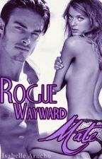 Rogue, Wayward, Mate by Isabelle88
