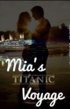Mia's Titanic Voyage by Sharky756