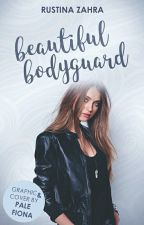BEAUTIFUL BODYGUARD (very very very slow update) by Cerita_RZ