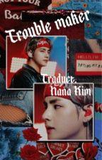 Trouble Maker || Traduction _Hana_Kim_ by _Hana_Kim_