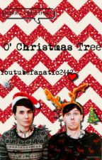 O' Christmas Tree (With Dan and Phil) by Youtubefanatic2442