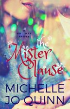 The Mister Clause by MichelleJoQuinn