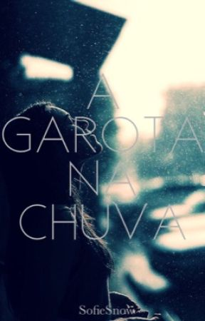 A Garota na Chuva by SofieSnow