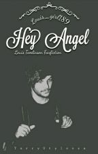 Hey Angel - L.T by Louis_Girl189