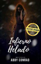 Infierno Helado © [Libro 1]  #TheDomains2018 #PGP2018 #Wattys2018 by lectorac24