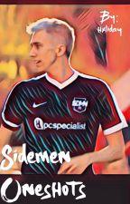 Sidemen Oneshots by hxliday