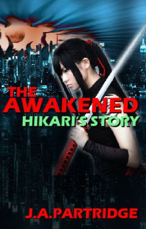 The Awakened: Hikari's Story by JAPartridge