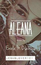 ALEANA by JesusLover001