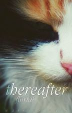 Warrior Cats: Thereafter by Floriah-