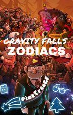 Gravity Falls - ZODIACS  by PineTreeGF
