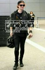 Michael Clifford's Secret Brother by Allena5SOS
