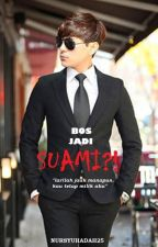 bos jadi suami?! by Nursyuhadah25