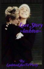 Love story~ Lashton short story~ by LashtonLikesToParty
