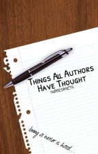 Things All Authors Think by SuperShorts