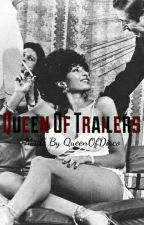 Queen Of Trailer's by QueenOfDisco