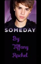Someday  ( justin bieber) by tiffanyrachel