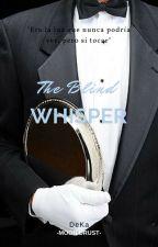 The Blind Whisper [2Min] by MoonDrust