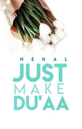 Just Make Du'aa  by ItsJustNehal
