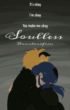 Soulless {Broken 2} (COMPLETE) by donutandfries