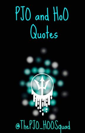 PJO and HoO Quotes by ThePJO_HOOSquad