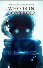Who Is In Control by PrincessWriter123